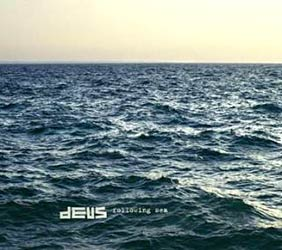 Following Sea, Deus